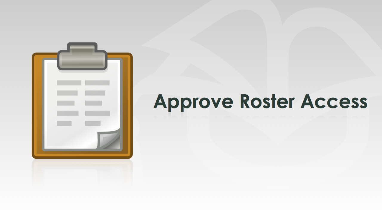 Approve Roster Access