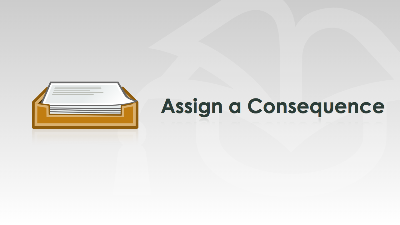 Assign a Consequence